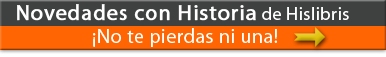 Novedades con Historia, de Hislibris. No te pierdas ni una.