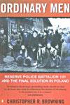 Aquellos Hombres Grises. El Batallón 101 Y La Solución Final En Polonia
