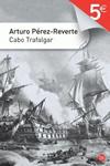 Cabo Trafalgar. Arturo Pérez Reverte