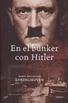 En el bunker con Hitler. Bernd F. Von Loringhoven