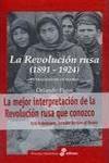 LA REVOLUCIÓN RUSA (1891-1924). La tragedia de un pueblo. Orlando Figes