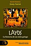 LAYOS, LA HISTORIA DE UN MITO GRIEGO, Josep Asensi
