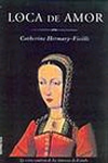 Loca de Amor. Catherine Hermary-Vieille