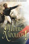MUERA NAPOLEN! Jose Miguel Carrillo de Albornoz
