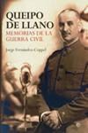 QUEIPO DE LLANO. MEMORIAS DE LA GUERRA CIVIL. Jorge Fernández-Coppel