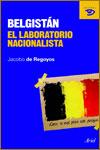BELGISTÁN. EL LABORATORIO NACIONALISTA - Jacobo de Regoyos