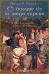 EL BOSQUE DE LA LARGA ESPERA, Entre la historia y la ficción - Hella Haasse
