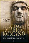 LA CAÍDA DEL IMPERIO ROMANO - Adrian Goldsworthy
