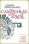 CAMINARÁS CON EL SOL - Alfonso Mateo-Sagasta