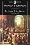 LA ESPAÑA DE LOS AUSTRIAS - Bartolomé Bennassar