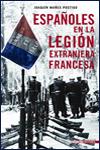 ESPAÑOLES EN LA LEGIÓN EXTRANJERA FRANCESA - Joaquín Mañes Postigo