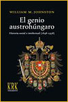 EL GENIO AUSTROHÚNGARO. HISTORIA SOCIAL E INTELECTUAL (1848-1938) - William M. Johnston