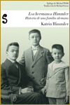 LOS HERMANOS HIMMLER. HISTORIA DE UNA FAMILIA ALEMANA - Katrin Himmler