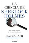LA CIENCIA DE SHERLOCK HOLMES. Los secretos forenses de los casos más famosos de la historia - E. J. Warner