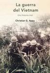 La Guerra de Vietnam, una historia oral, de Christian Appy