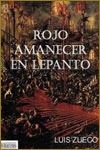 ROJO AMANECER EN LEPANTO - Luis Zueco