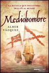 MEDIOHOMBRE - Alber Vázquez