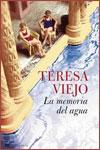LA MEMORIA DEL AGUA - Teresa Viejo