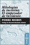 MITOLOGÍAS DE INVIERNO. EL EMPERADOR DE OCCIDENTE - Pierre Michon