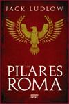 LOS PILARES DE ROMA - Jack Ludlow