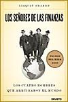 LOS SEÑORES DE LAS FINANZAS. LOS CUATRO HOMBRES QUE ARRUINARON EL MUNDO - Liaquat Ahamed