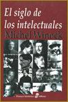 EL SIGLO DE LOS INTELECTUALES - Michel Winock