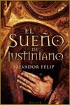 EL SUEÑO DE JUSTINIANO - Salvador Felip