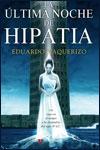 LA ÚLTIMA NOCHE DE HIPATIA – Eduardo Vaquerizo