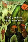 VIDA Y MUERTE EN EL III REICH - Peter Fritzsche