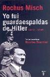 yo fui guardaespaldas de Hitler