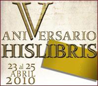 V ANIVERSARIO DE HISLIBRIS - 23 ABRIL 2010