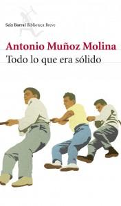 TODO LO QUE ERA SÓLIDO - Antonio Muñoz Molina