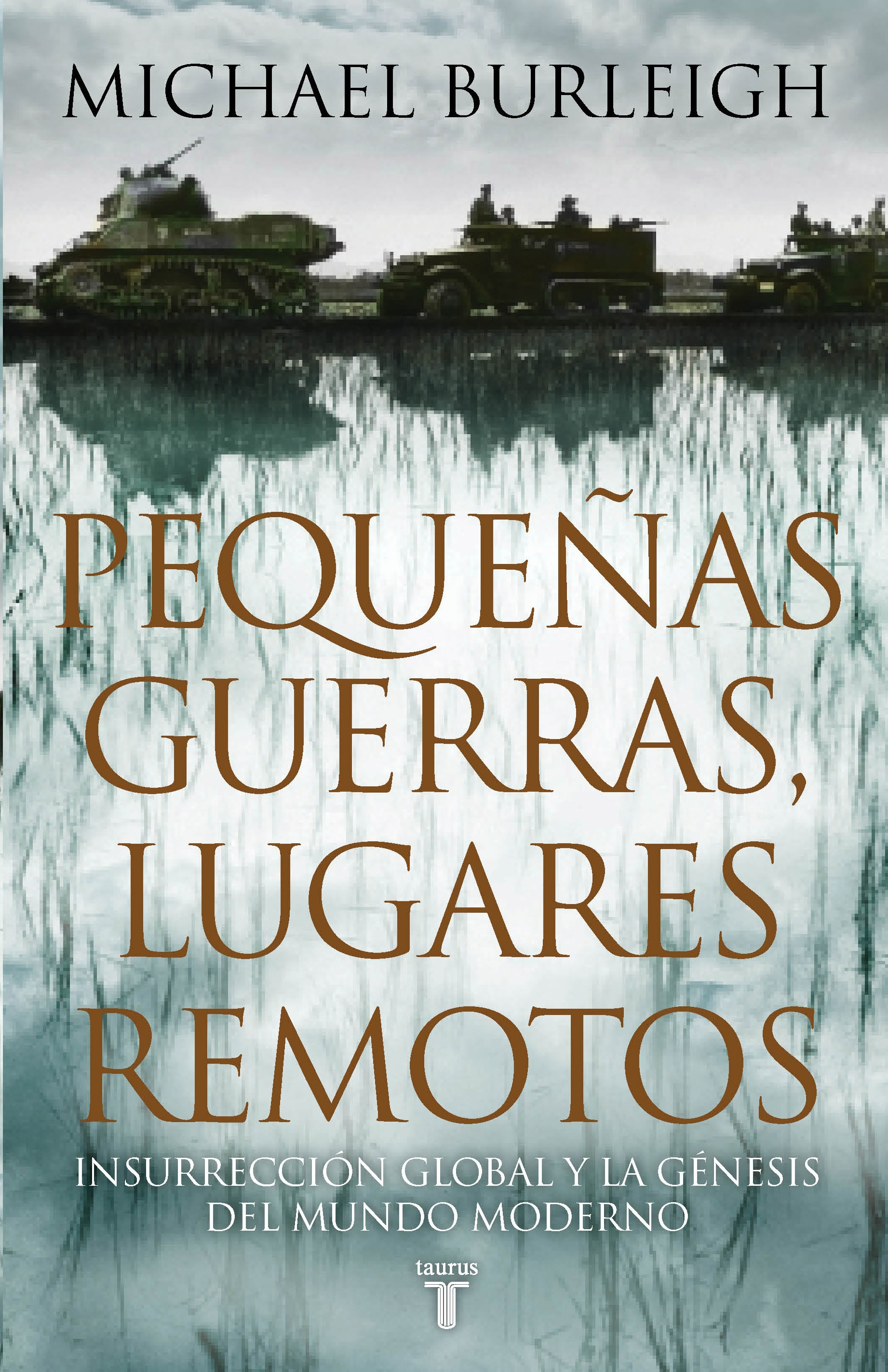 pequenas-guerras-lugares-remotos-insurreccion-global-y-la-genes-is-del-mundo-moderno-9788430607464