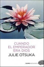 Cuando el emperador era Dios - Julie Otsuka