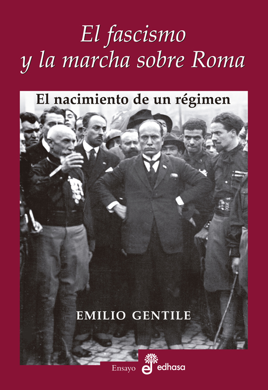 EL FASCISMO Y LA MARCHA SOBRE ROMA – Emilio Gentile » Historia de ...