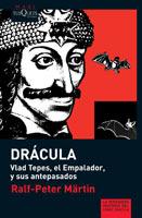 Drácula. Vlad Tepes. El Empalador, y sus antepasados
