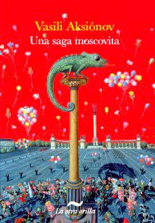 Portada de Una saga moscovita, ed La otra orilla 12-07-40