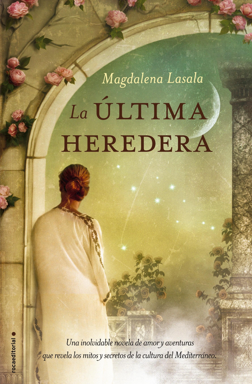 R9788499189499-La_Ultima_Heredera-Magdalena_Lasala-Alta BAJA