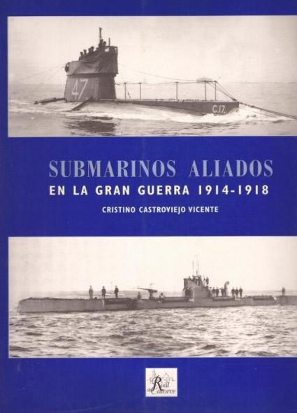 submarinos-aliados-en-la-gran-guerra-1914-1918-cristino-castroviejo-vicente-real-del-catorce