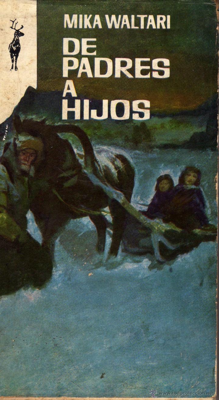DE PADRES A HIJOS - Mika Waltari