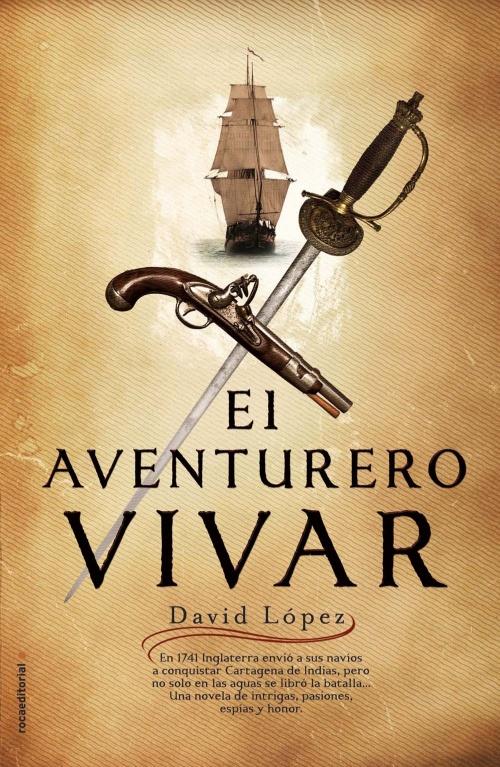 EL AVENTURERO VIVAR - David López