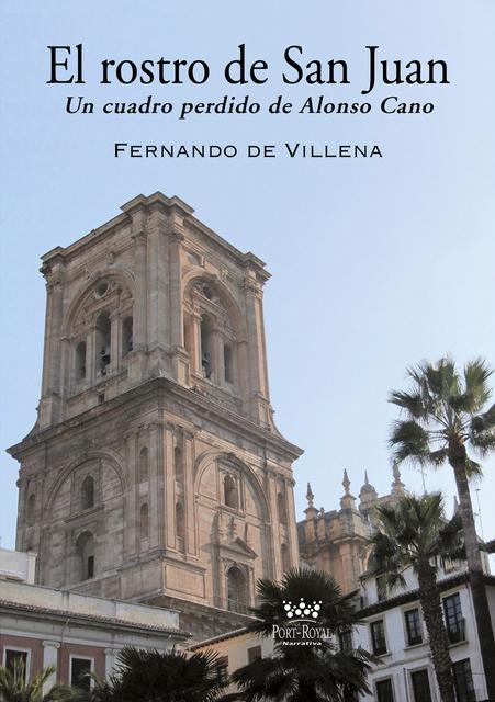EL ROSTRO DE SAN JUAN. UN CUADRO PERDIDO DE ALONSO CANO - Fernando de Villena