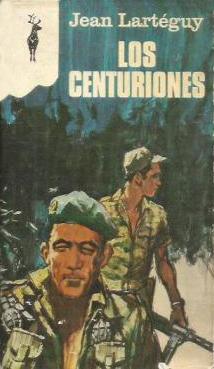LOS CENTURIONES - Jean Lartéguy