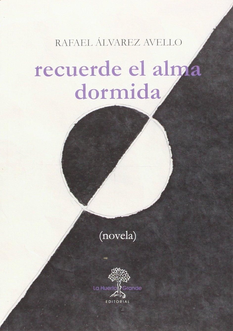 RECUERDE EL ALMA DORMIDA - Rafael Álvarez Avello