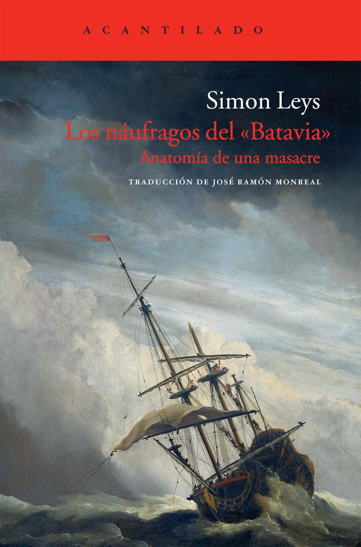 LOS NÁUFRAGOS DEL BATAVIA - Simon Leys