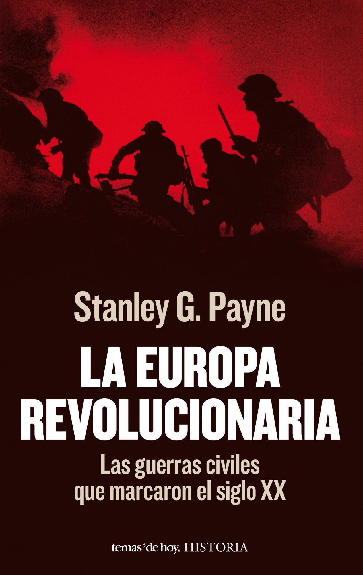 LA EUROPA REVOLUCIONARIA - Stanley G. Payne