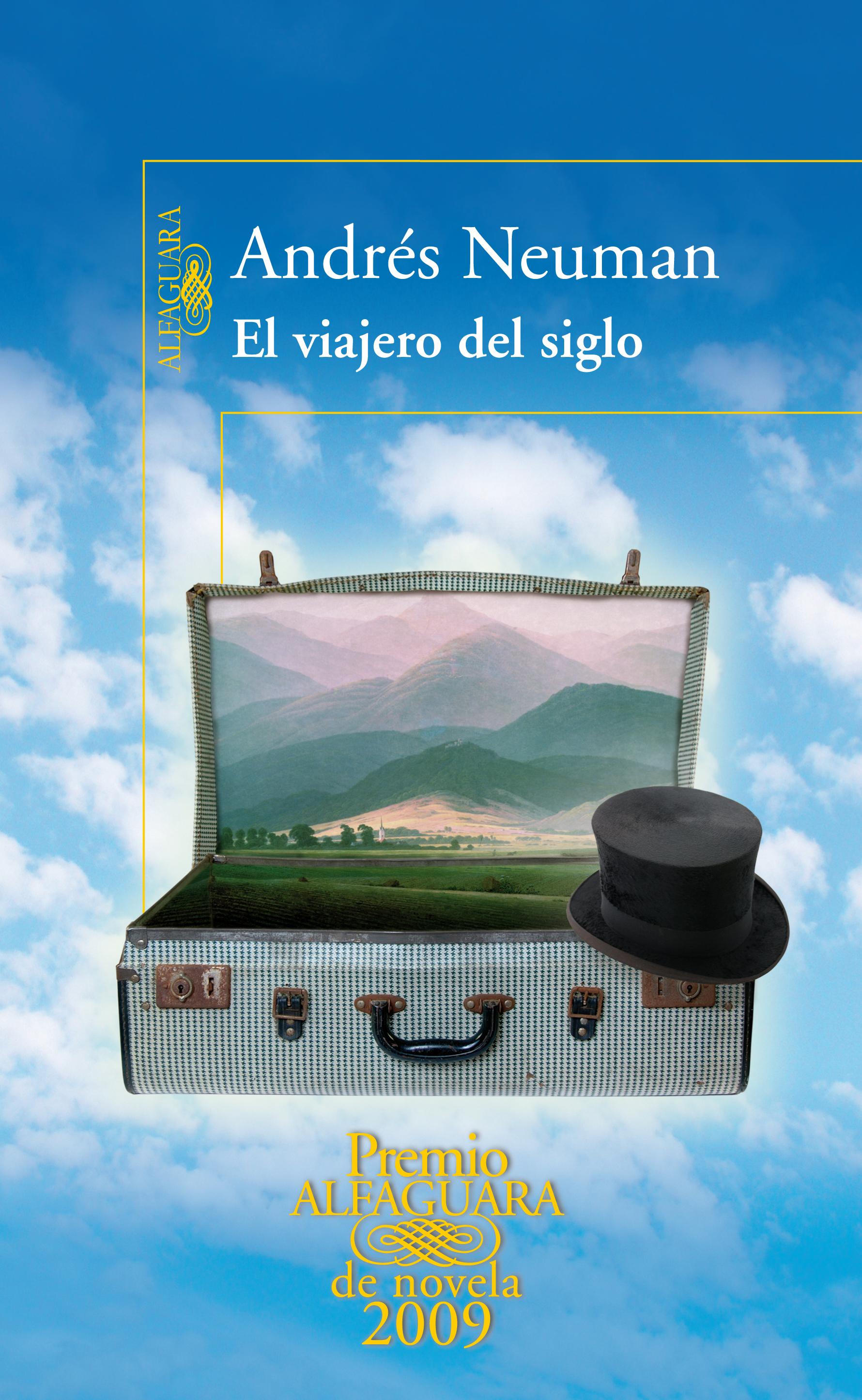 EL VIAJERO DEL SIGLO - Andrés Neuman