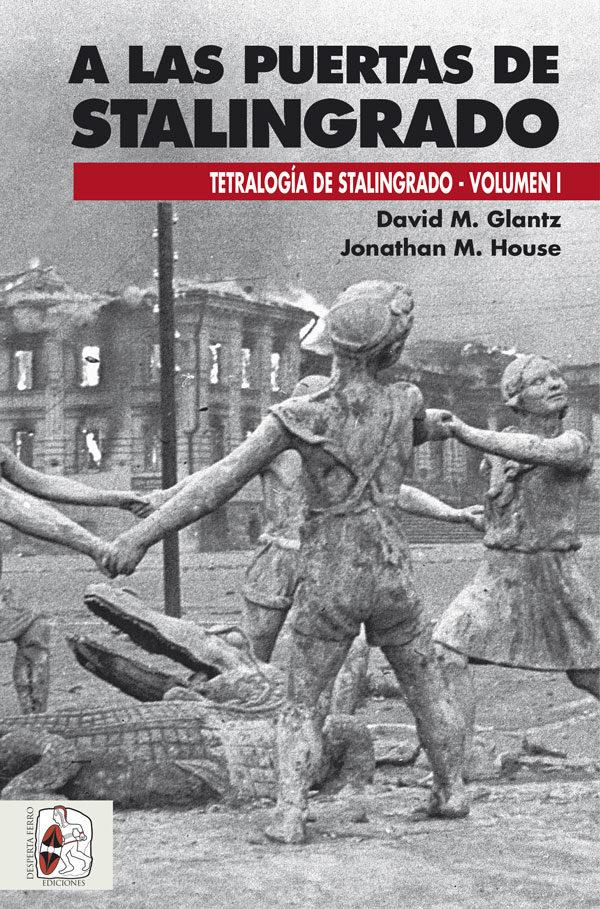 A LAS PUERTAS DE STALINGRADO - David M. Glantz