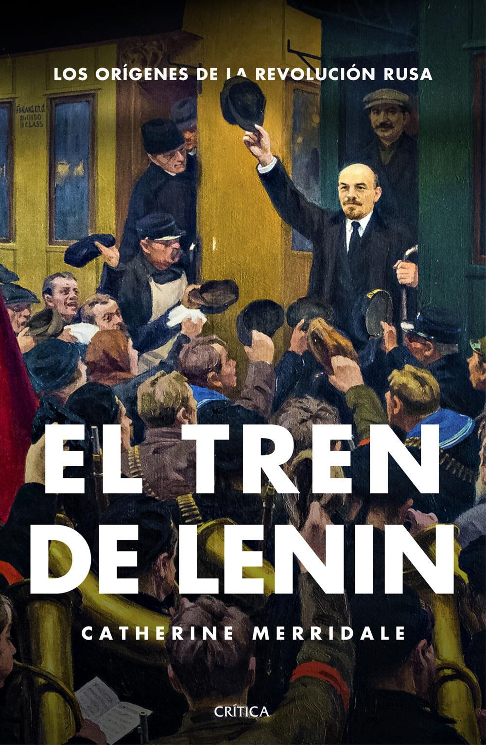 EL TREN DE LENIN - Catherine Merridale