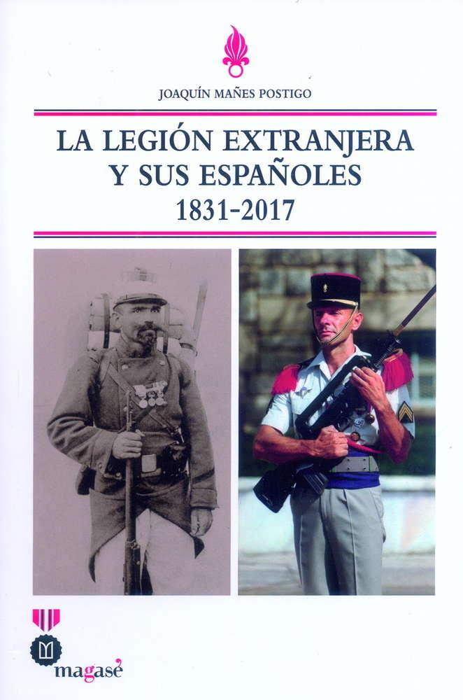 LA LEGIÓN EXTRANJERA Y SUS ESPAÑOLES - Mañes Postigo